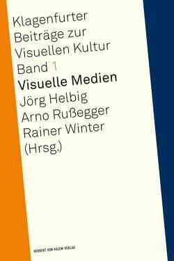 Visuelle Medien von Helbig,  Jörg, Russegger,  Arno, Winter,  Rainer