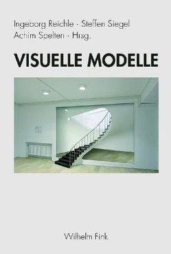 Visuelle Modelle von Reichle,  Ingeborg, Siegel,  Steffen, Spelten,  Achim