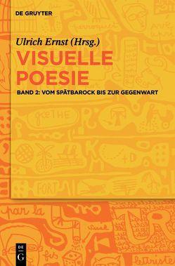 Visuelle Poesie / Vom Spätbarock bis zur Gegenwart von Ehlen,  Oliver, Ernst,  Ulrich