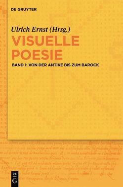 Visuelle Poesie / Von der Antike bis zum Barock von Ehlen,  Oliver, Ernst,  Ulrich, Gramatzki,  Susanne