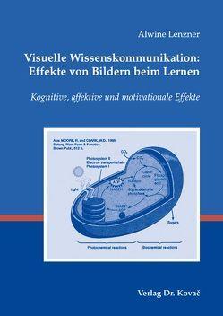 Visuelle Wissenskommunikation: Effekte von Bildern beim Lernen [Keine Meldung oder Werbung vor 21.01.09] von Lenzner,  Alwine