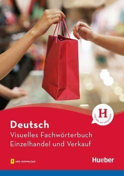 Visuelles Fachwörterbuch Einzelhandel und Verkauf von Doubek,  Katja, Grüter,  Cornelia, Matthes,  Gabriele, Weßner,  Anja