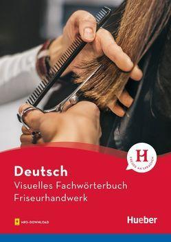 Visuelles Fachwörterbuch Friseurhandwerk von Doubek,  Katja, Grüter,  Cornelia, Matthes,  Gabriele, Weßner,  Anja
