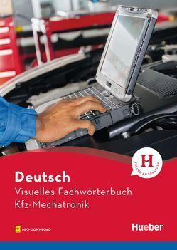 Visuelles Fachwörterbuch Kfz-Mechatronik von Doubek,  Dr. Katja, Elsässer,  Angela, Grüter,  Cornelia, Matthes,  Gabriele
