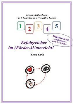 Visuelles Lernen / Erfolgreicher im (Förder-)Unterricht! von Karig,  Franz