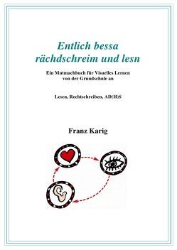 """Visuelles Lernen / Handbuch """"Entlich bessa rächdschreim und lesn"""" von Karig,  Franz"""