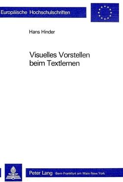 Visuelles Vorstellen beim Textlernen von Hinder,  Hans