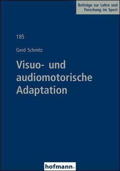 Visuo- und audiomotorische Adaptation von Schmitz,  Gerd