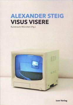 VISUS VISERE von Drück,  Patricia, Frisch,  Simon, Kacunko,  Slavko, Kreutzträger,  Ilka, Steig,  Alexander, Zurawski,  Nils
