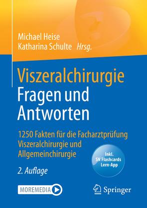 Viszeralchirurgie Fragen und Antworten von Heise,  Michael, Schulte,  Katharina