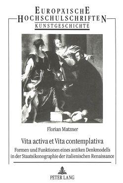Vita activa et Vita contemplativa von Matzner,  Florian