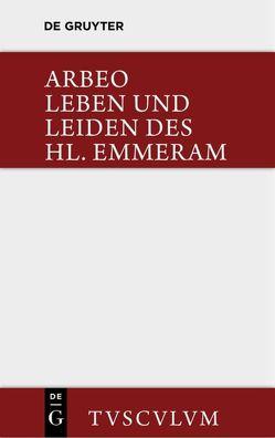 Vita et passio Sancti Haimhrammi martyris / Leben und Leiden des Hl. Emmeram von Arbeo, Bischoff,  Bernhard