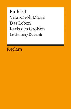 Vita Karoli Magni /Das Leben Karls des Grossen von Einhard