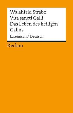 Vita sancti Galli / Das Leben des heiligen Gallus von Schnoor,  Franziska, Tremp,  Ernst, Walahfrid Strabo