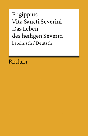 Vita Sancti Severini /Das Leben des heiligen Severin von Eugippius, Nüßlein,  Theodor