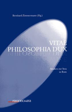 vitae philosophia dux von Zimmermann,  Bernhard
