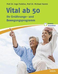 Vital ab 50 von Froboese,  Ingo, Hamm,  Michael