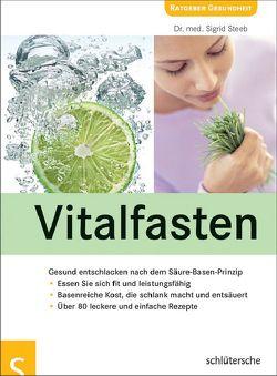 Vitalfasten von Steeb,  Dr. med. Sigrid