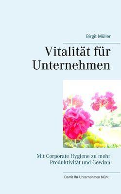 Vitalität fürs Unternehmen von Müller,  Birgit