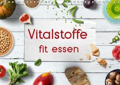Vitalstoffe – fit essen (Wandkalender 2019 DIN A4 quer) von Bergmann,  Kathleen