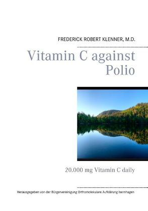 Vitamin C against Polio von Klenner,  Frederick Robert