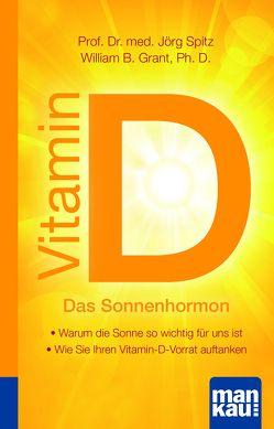 Vitamin D – Das Sonnenhormon. Kompakt-Ratgeber von Grant,  William B., Spitz,  Jörg