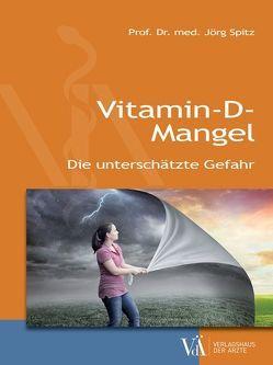 Vitamin-D-Mangel von Spitz,  Jörg