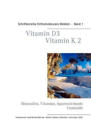 Vitamin D3 – Vitamin K2 von Schendel,  Volker H.