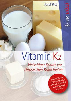 Vitamin K2 von Pies,  Josef