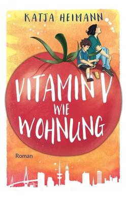 Vitamin V wie Wohnung von Heimann,  Katja