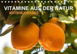 VITAMINE AUS DER NATUR (Tischkalender 2019 DIN A5 quer) von Hilger,  Axel