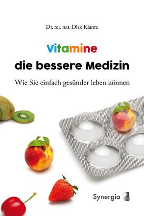 Vitamine die bessere Medizin von Klante,  Dr. rer. nat.,  Dirk