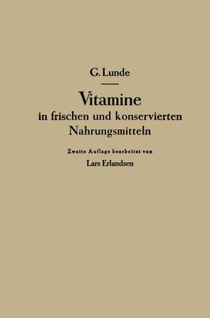 Vitamine in frischen und konservierten Nahrungsmitteln von Erlandsen,  Lars, Lunde,  Gulbrand