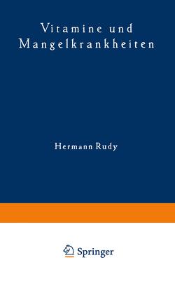 Vitamine und Mangelkrankheiten von Rudy,  Hermann