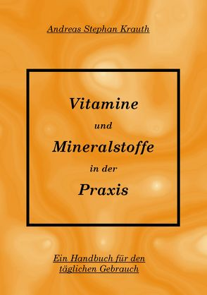 Vitamine und Mineralstoffe in der Praxis von Krauth,  Andreas Stephan, Rommelfanger,  P