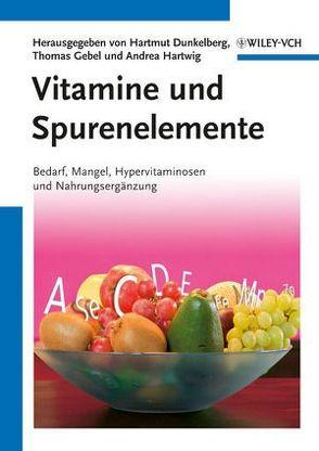 Vitamine und Spurenelemente von Dunkelberg,  Hartmut, Gebel,  Thomas, Hartwig,  Andrea