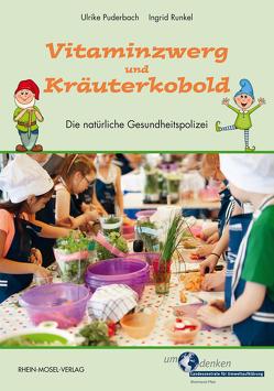 Vitaminzwerg und Kräuterkobold von Puderbach,  Ulrike, Runkel,  Ingrid