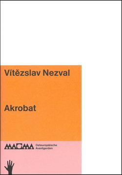 Akrobat von Bausch,  Barbara, Dymákova,  Eva, Luhn,  Anna, Nezval,  Vitezslav