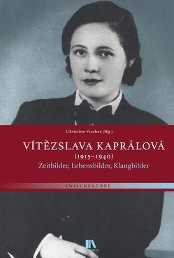 Vítězslava Kaprálová (1915–1940) von Fischer,  Christine