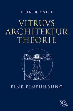 Vitruvs Architekturtheorie von Knell,  Heiner