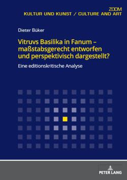 Vitruvs Basilika in Fanum – maßstabsgerecht entworfen und perspektivisch dargestellt? von Büker,  Dieter