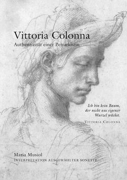 Vittoria Colonna Interpretation Ausgewählter Sonette von Dr. Musiol,  Maria
