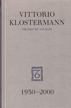 Vittorio Klostermann Frankfurt am Main 1930-2000 von Blasche,  Siegfried, Hausmann,  Frank-Rutger, Hollerbach,  Alexander, Jochum,  Uwe, Klostermann,  Vittorio E