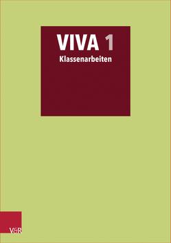 VIVA 1 Klassenarbeiten von Bartoszek,  Verena, Lösch,  Sabine, Mosebach-Kaufmann,  Inge, Nagengast,  Gregor, Schöffel,  Christian, Scholz,  Barbara, Schröttel,  Wolfram