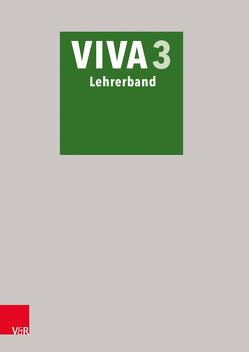 VIVA 3 Lehrerband von Bartoszek,  Verena, Datené,  Verena, Lösch,  Sabine, Mosebach-Kaufmann,  Inge, Nagengast,  Gregor, Schöffel,  Christian, Scholz,  Barbara, Schröttel,  Wolfram