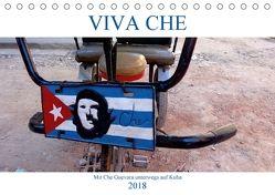 VIVA CHE – Mit Che Guevara unterwegs auf Kuba (Tischkalender 2018 DIN A5 quer) von von Loewis of Menar,  Henning