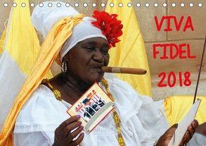 VIVA FIDEL 2018 (Tischkalender 2018 DIN A5 quer) von Henning von Löwis of Menar,  Dr.
