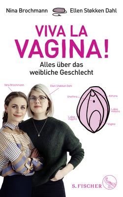 Viva la Vagina! von Brochmann,  Nina, Kronenberger,  Ina, Pröfrock,  Nora, Sigbjørnsen,  Hanne, Støkken Dahl,  Ellen