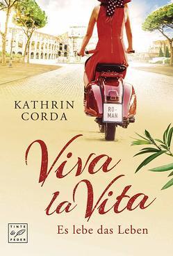 Viva la vita – Es lebe das Leben von Corda,  Kathrin
