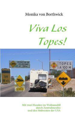 Viva Los Topes! von Borthwick,  Monika von